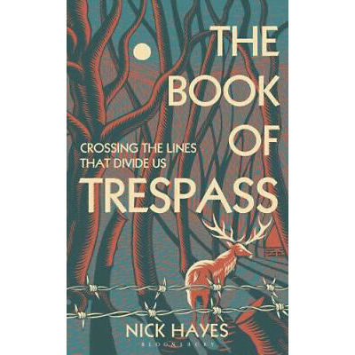 The Book of Trespass: Crossing the Lines that Divide Us | Nick Hayes