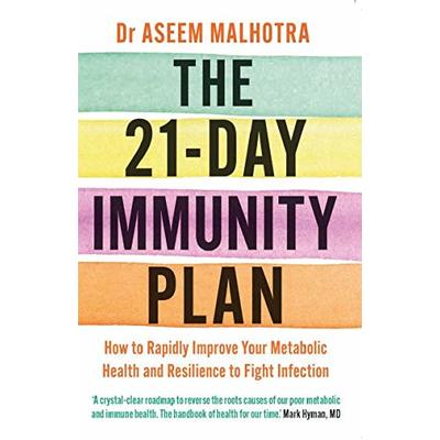 The 21-Day Immunity Plan: The Sunday Times bestseller – 'A perfect way to take the first step to transforming your life' – From the Foreword by Tom Watson