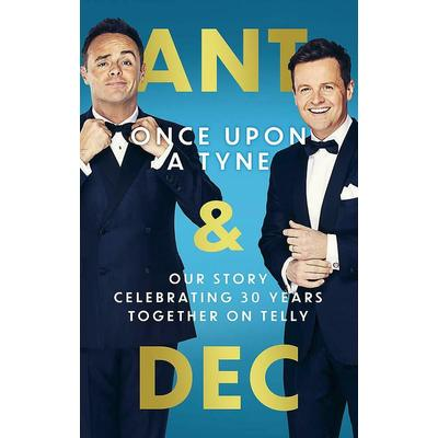 Ant & Dec: Once Upon A Tyne Our story celebrating 30 years together on telly NEW