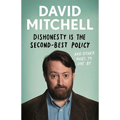 Dishonesty is the Second-Best Policy: And Other Rules to L… by Mitchell, David
