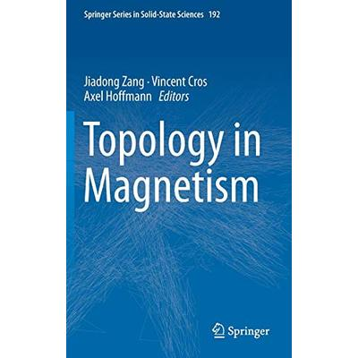 Topology in Magnetism: 192 (Springer Series in Solid-State Sciences)