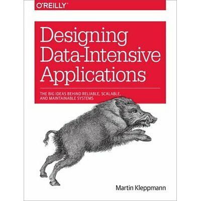 Designing Data-Intensive Applications The Big Ideas Behind Reli… 9781449373320