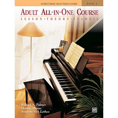 Adult All-in-One Course: Lesson, Theory, Technique Level 1 (Alfred's Basic Adult Piano Course): BK 1