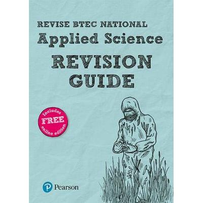 BTEC National Applied Science Revision Guide: (with free online edition) (REVISE BTEC Nationals in Applied Science)
