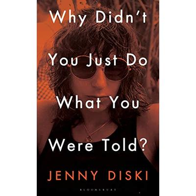 Why Didn't You Just Do What You Were Told?: Essays