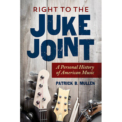 Right to the Juke Joint, Mullen, Patrick B.