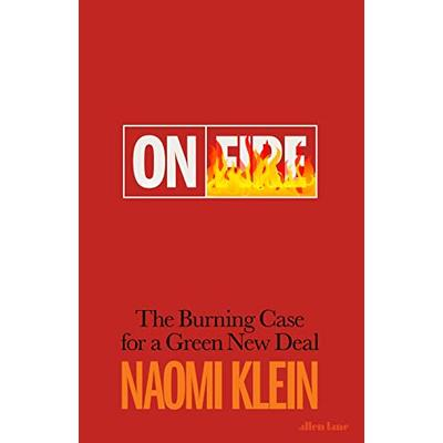 On Fire: The Burning Case for a Green New Deal