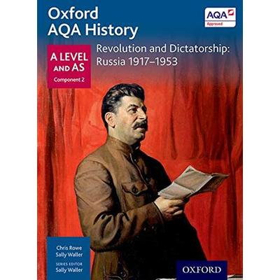 Oxford AQA History for A Level: Revolution and Dictatorship: Russia 1917-1953 (Oxford A Level History for AQA)
