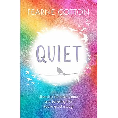 Quiet: Silencing the brain chatter and believing that you're good enough