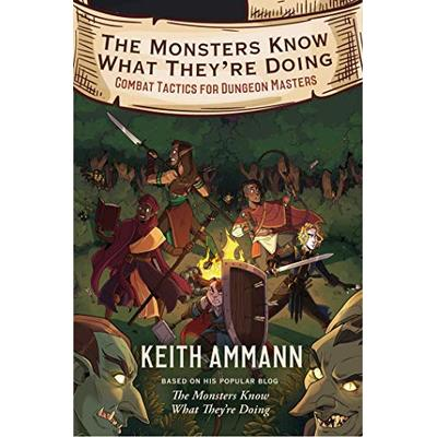 The Monsters Know What They're Doing: Combat Tactics for Dungeon Masters (Volume 1)