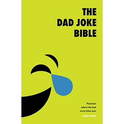 The Dad Joke Bible: Plastician Selects The Best Bad Puns Ever