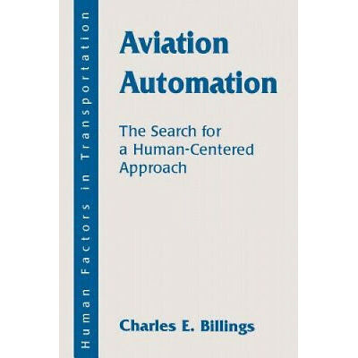 Aviation Automation: The Search for A Human-centered Approach (Human Factors