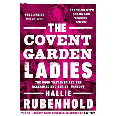 The Covent Garden Ladies: the book that inspired BBC2's 'Harlots'