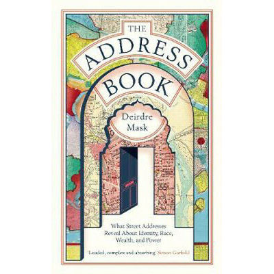 The Address Book: What Street Addresses Reveal about Identity, Race, Wealth and