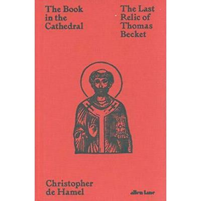 The Book in the Cathedral: The Last Re by Christopher de Hamel New Hardback Book