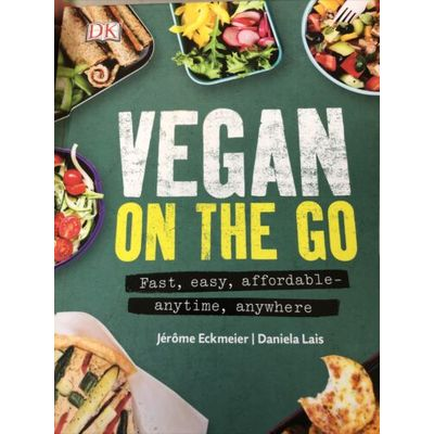 Vegan on the Go: Fast, Easy, Affordable?Anytime, Anywhere by Lais, Daniela Book