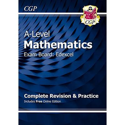 A-Level Maths for Edexcel: Year 1 & 2 Complete Revision & Practice with Online Edition: ideal revision for mocks and exams in 2021 and 2022 (CGP A-Level Maths)