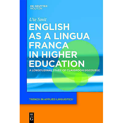 English as a Lingua Franca in Higher Education, Smit, Ute